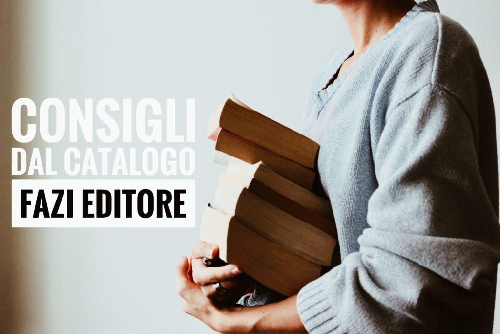 Consigli dal catalogo Fazi Editore per approfittare al meglio del 25%