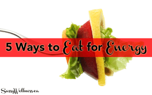 5 Ways to Eat for Energy - Timmie Wanechko