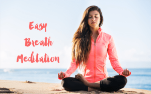 Easy Breath Meditation by Timmie Wanechko