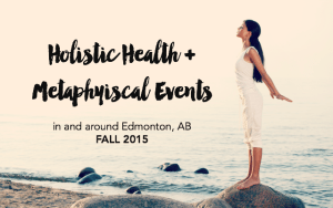 Holistic Health and Metaphysical Events in Edmonton, AB