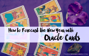 How to Forecast the New Year with Oracle Cards by Timmie Wanechko - Edmonton Reiki