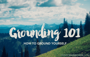 Grounding 101 (How to Ground Yourself) by Timmie Wanechko - Edmonton Reiki and Crystal Healing Training