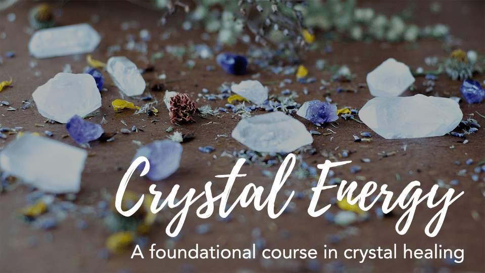Crystal Energy Online Course: A Foundational Course in Crystal Healing - The Sacred Wellness School of Healing Arts