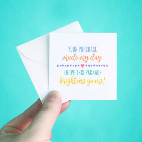 Your Purchase Made my Day Note Cards