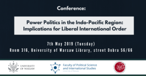 , Joint Conference Power Politics in the Indo-Pacific Region: Implications for Liberal International Order