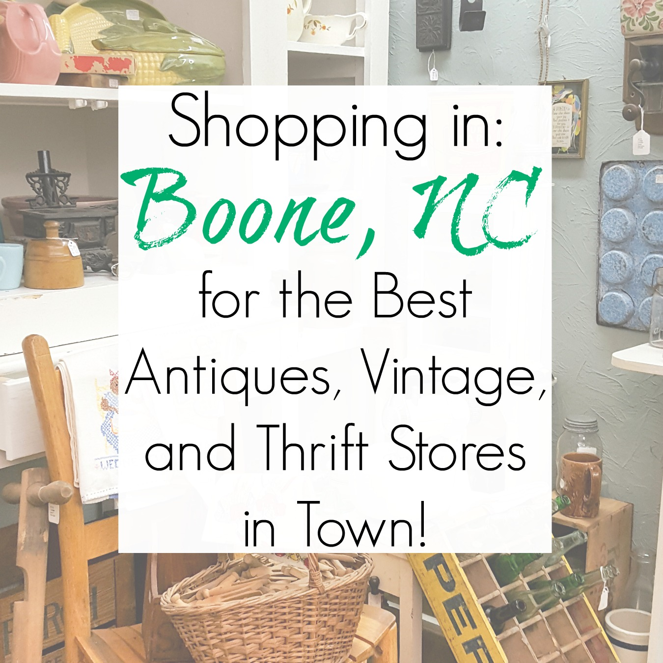 Boone NC Best Antiques Vintage Furniture and Thrift