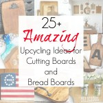 25+ Upcycling Ideas and Repurposing Projects for Cutting Boards