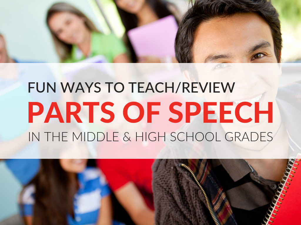Creative Ways To Teach Parts Of Speech In Middle School