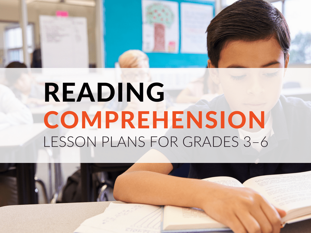 Printable Reading Comprehension Lesson Plans For Grades 3 6