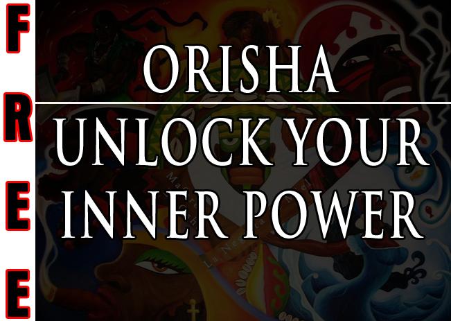 Orisha -Unlock Your Inner Power