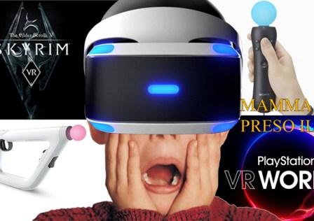 Mamma ho preso il PS VR
