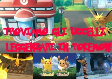 Uccelli Leggendari Pokemon Let's Go