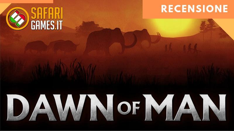Dawn Of Man Recensione