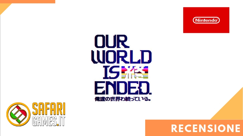 Our World is Ended Recensione