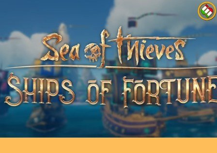 Sea of Thieves:Ships of Fortune