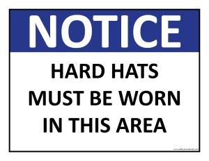 Notice - Hard Hats Must be Worn