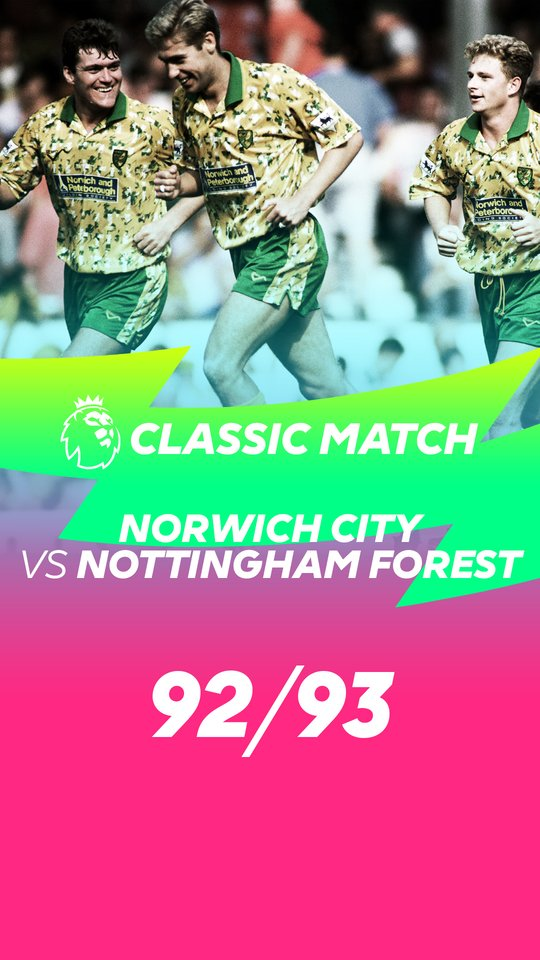 Classic Match - Norwich City vs Nottingham Forest 92/93