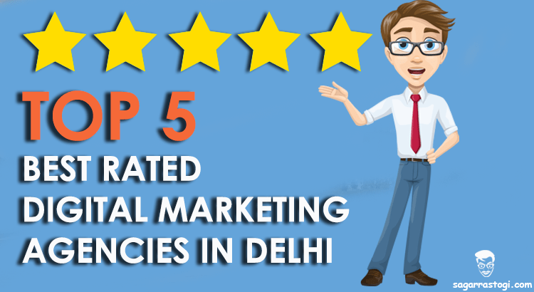 Top 5 Best Rated Digital Marketing Agency In Delhi