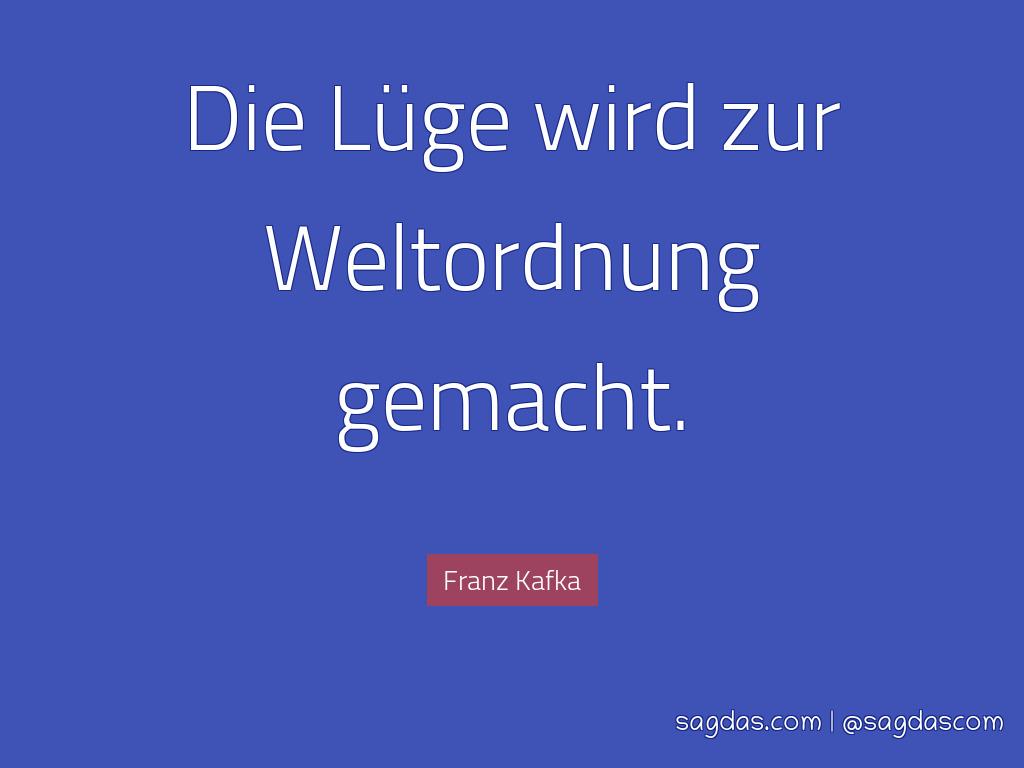 Franz Kafka Zitat Luge Wird Zur Weltordnung