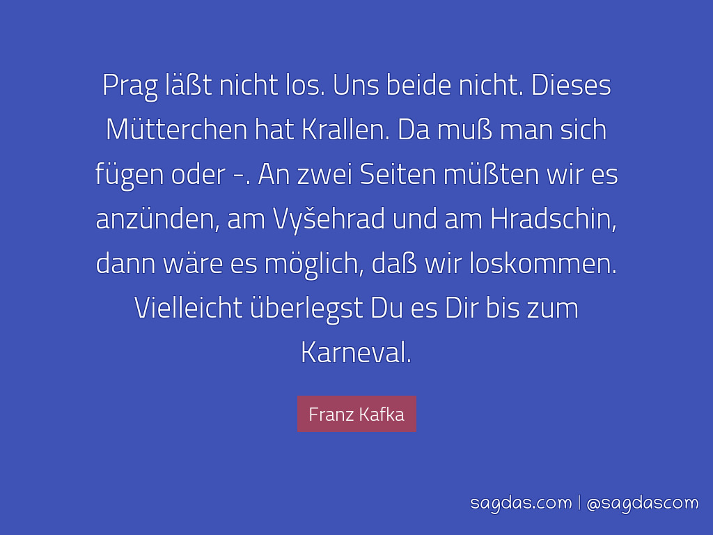 Franz Kafka Zitat Prag Last Nicht Los Uns Beide
