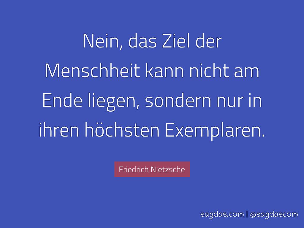 Friedrich Nietzsche Zitat Nein Das Ziel Der