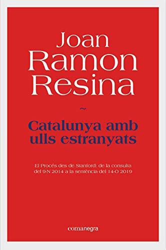 12 Octubre Catalunya amb ulls estranyats Joan Ramon Resina