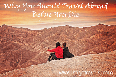 Why You Should Travel Abroad Before You Die
