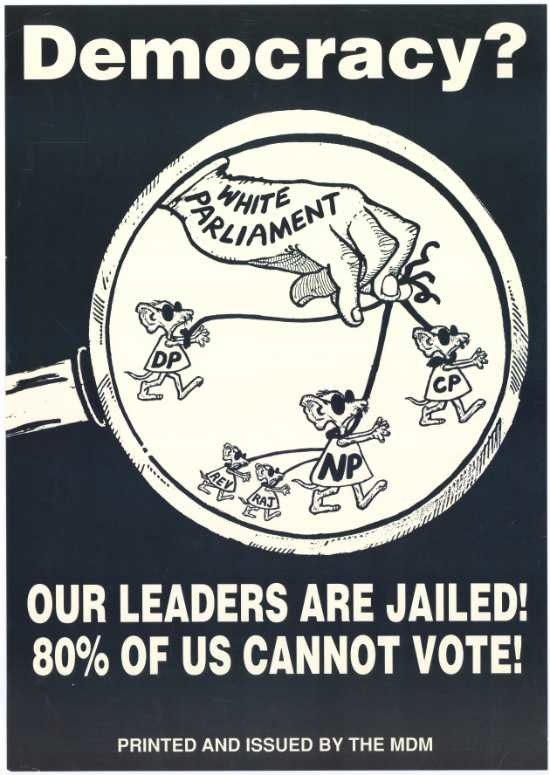 'Democracy? Our leaders are jailed! 80% of us cannot vote!' Printed and issued by the MDM, SAHA Poster Collection, AL2446_1055