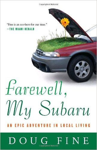 Farewell My Subaru Doug Fine Sahalee Off Grid