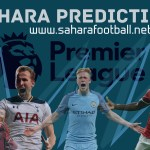 Sahara Predictions and Betting Tips for Game week 26 (EPL) + Extra