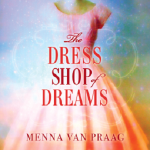 Book Review: 'The Dress Shop of Dreams,' by Menna van Praag