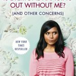 Book Review: 'Is Everyone Hanging Out Without Me? (And Other Concerns)' by Mindy Kaling