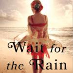 Book Review: Maria Murnane – 'Wait for the Rain'