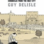 Borna's Monthly Book Review: 'Jerusalem: Chronicles from the Holy City', by Guy Delisle