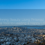 Pinning Beauty: Using Pinterest as a Tool to Leading a Happy Life