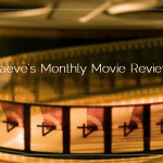 Sahar's Reviews Presents: Maeve's Monthly Movie Review