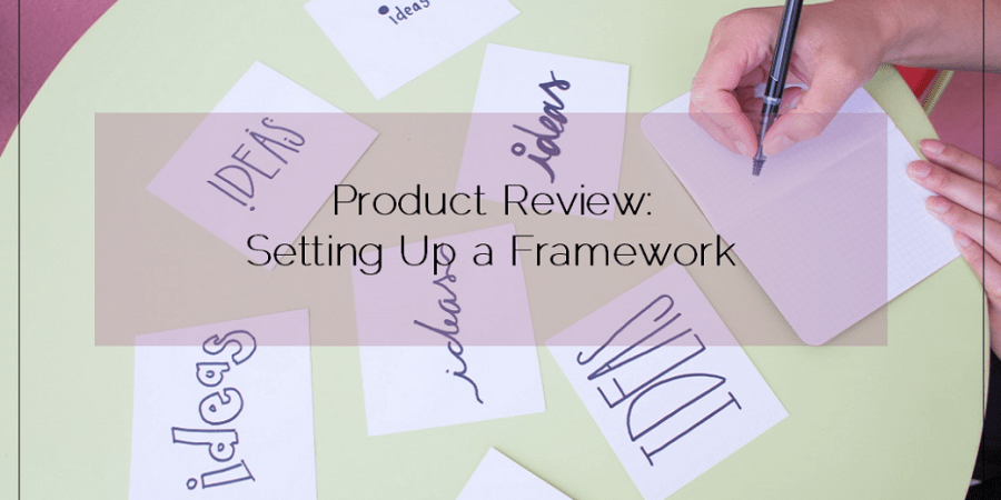 Reviews 2016 02 10 Product Review Setting Up a Framework