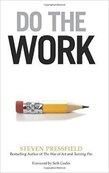 Do The Work by Steven Pressfield on Sahar's Blog