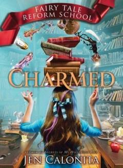 Jen Calonita 'Fairy Tale Reform School: Charmed'