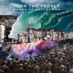 Music Review: Monks of Mellonwah – 'Turn The People'