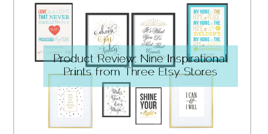 Sahar's Blog 2016 04 06 Product Review Nine Inspirational Prints from Three Etsy Stores