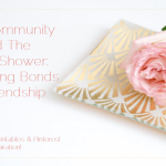 The Community and The Baby Shower: Tightening Bonds of Friendship {Includes Free Printables & Pinterest Inspiration!}