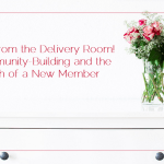 Live From the Delivery Room!  Community-Building and the Birth of a New Member
