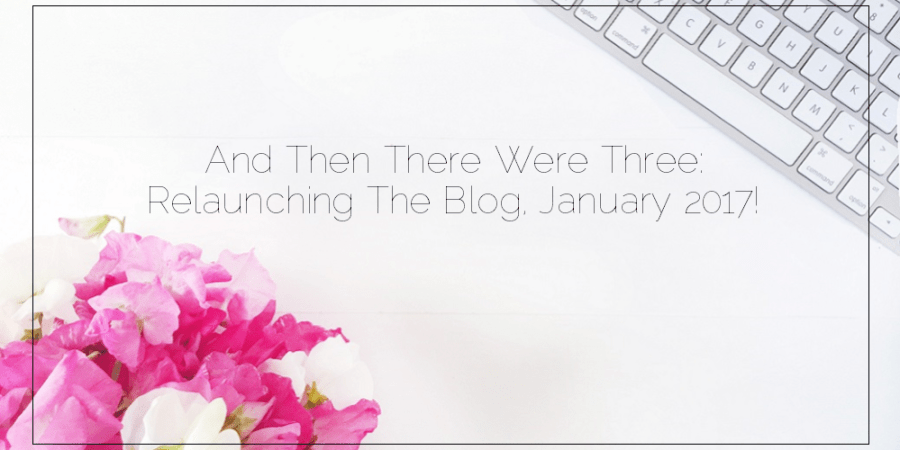 sahars-blog-2016-09-19-and-then-there-were-three-relaunching-the-blog-january-2017