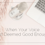 When Your Voice Isn't Deemed Good Enough