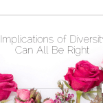 The Implications of Diversity: We Can All Be Right