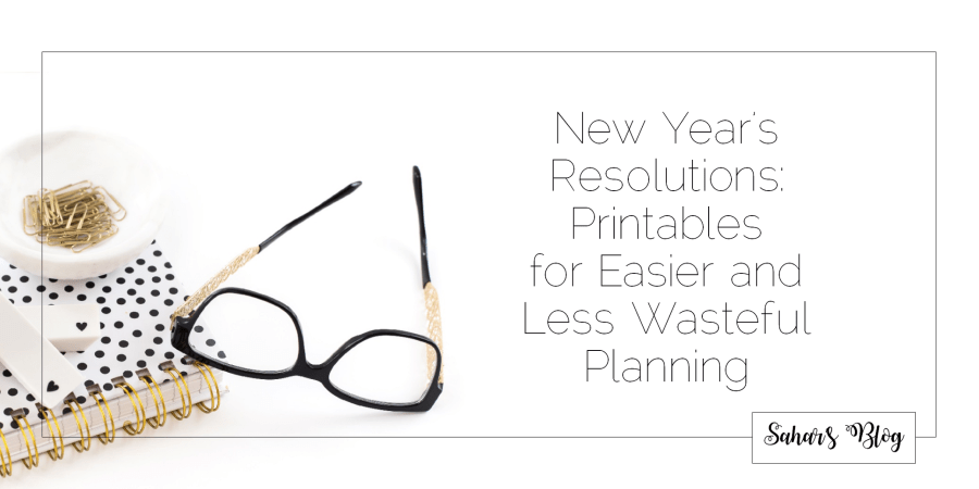 2018-01-30 Tuesday Personal Development New Year's Resolutions Printables for Easier and Less Wasteful Planning