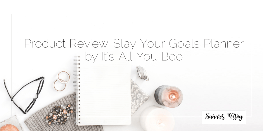 2018-01-30 Tuesday Personal Development Product Review Slay Your Goals Planner by It's All You Boo