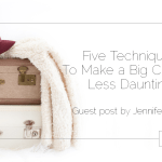 Five Techniques To Make a Big Change Less Daunting