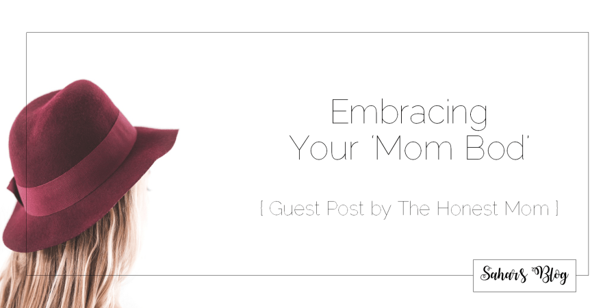 2018-02-16 Family Friday Embracing your Mom Bod Guest Post by The Honest Mom